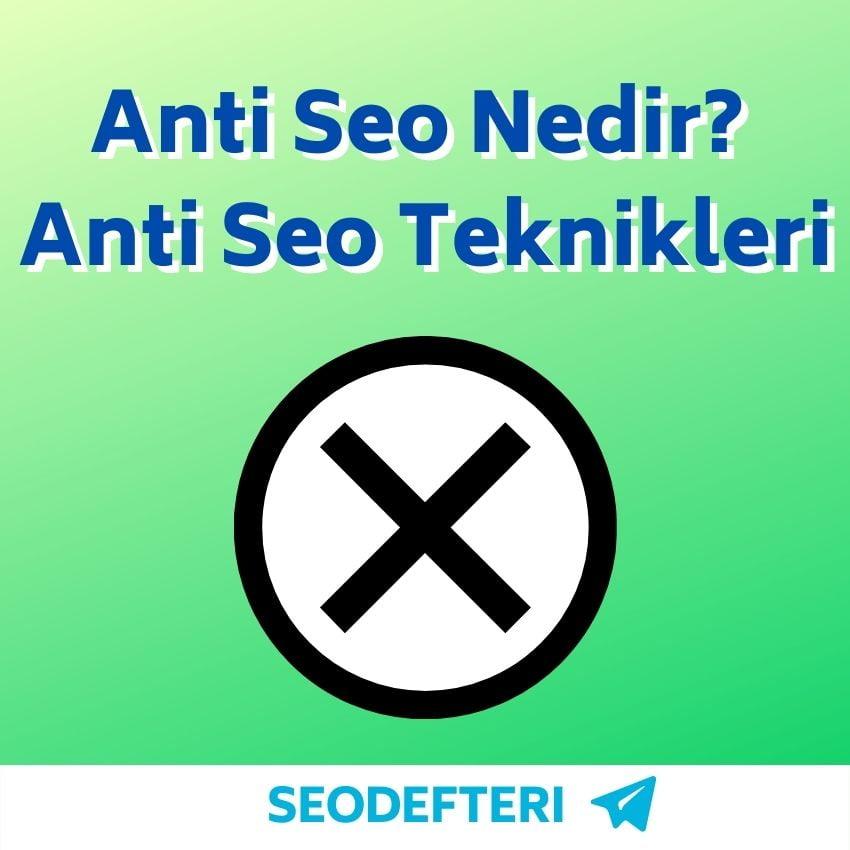 anti-seo-nedir-anti-seo-teknikleri-nelerdir