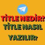title-nedir-seo-title-nasil-yazilir